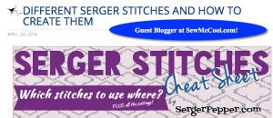 Love this blog - and this week she has a guest blogger from SergerPepper.com!